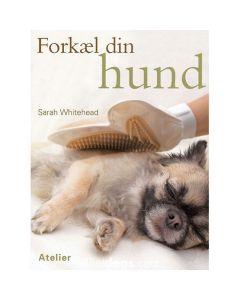Forkæl din hund af Sarah Whitehead